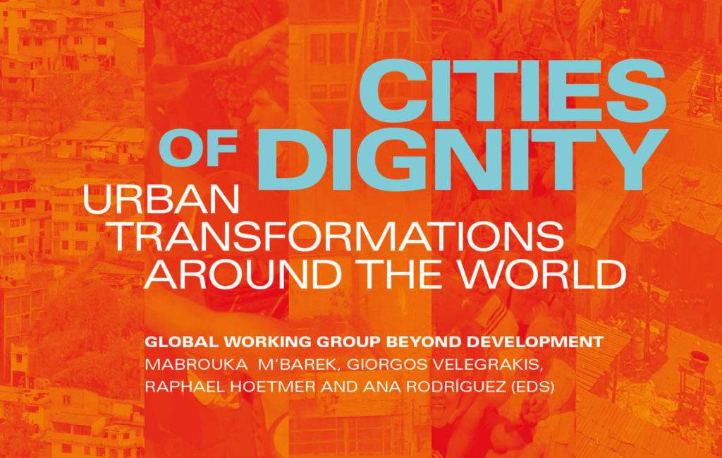 New book! CITIES OF DIGNITY: Urban transformations around the world (July 2020)